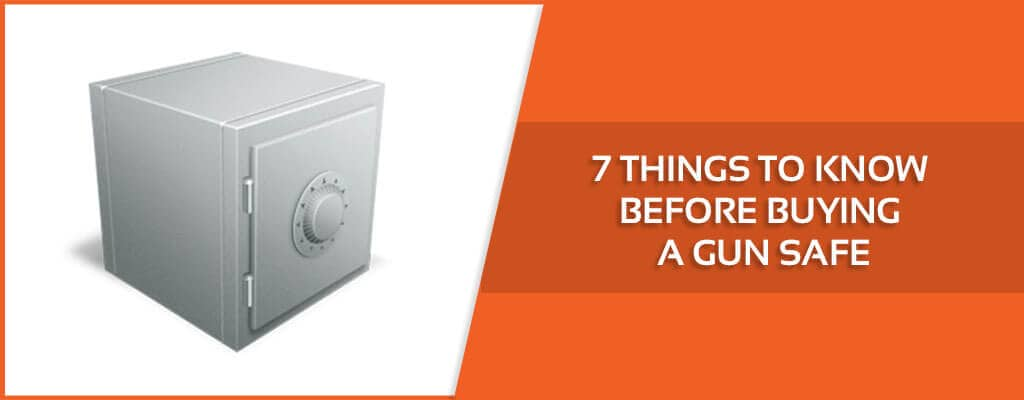7-Things-to-Know-Before-Buying-a-Gun-Safe