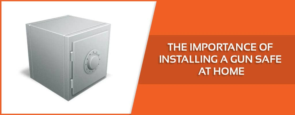 the-importance-of-installing-a-gun-safe-at-home