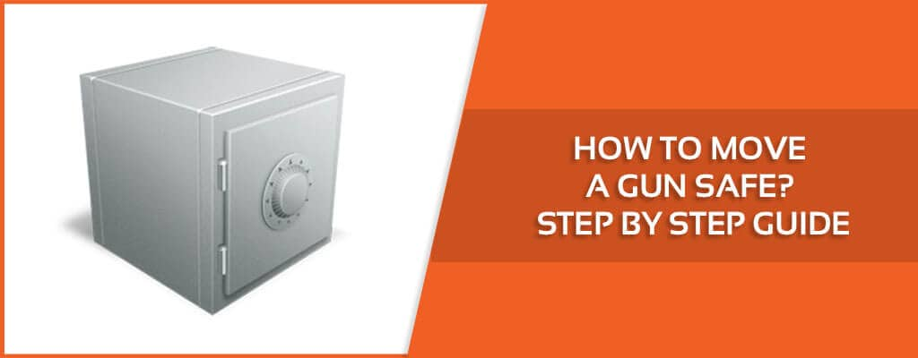 how to move a gun safe step by step guide