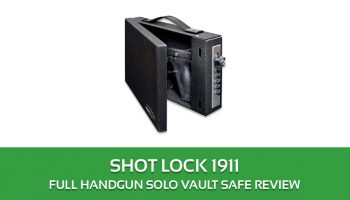 SHOT LOCK 1911 Full Handgun Solo Vault Safe Review