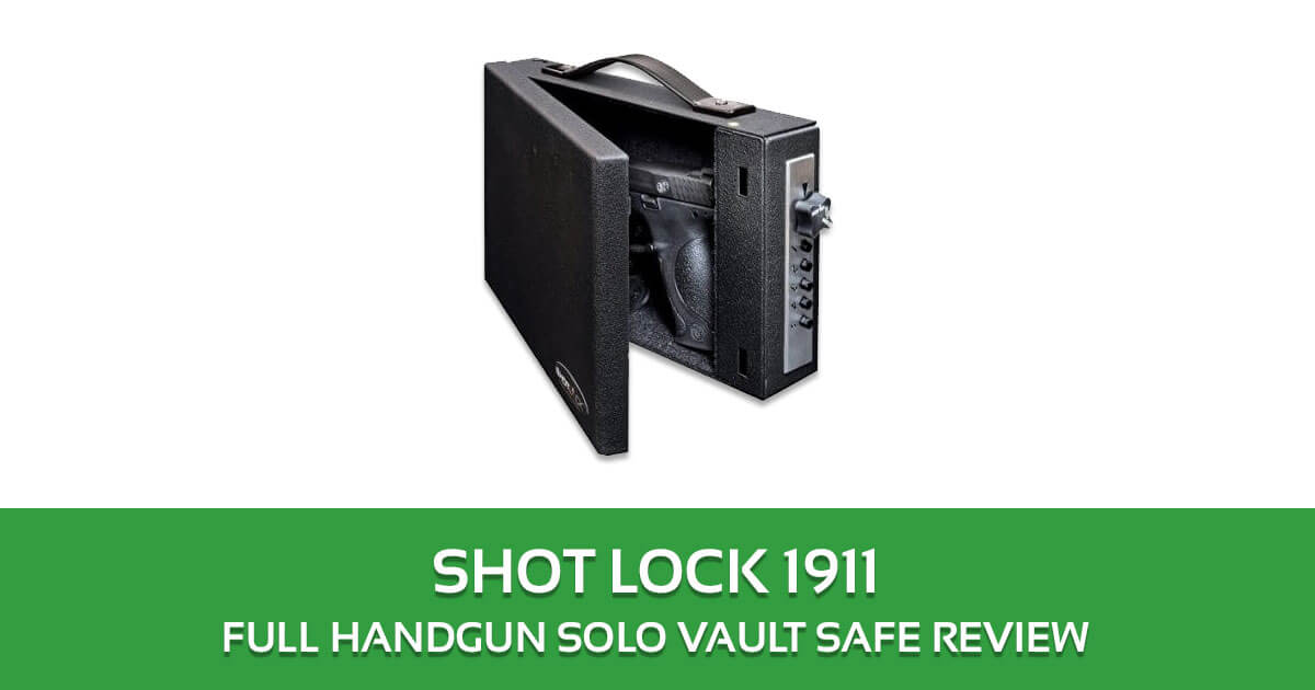 SHOT LOCK 1911 Full Handgun Solo Vault Safe Review