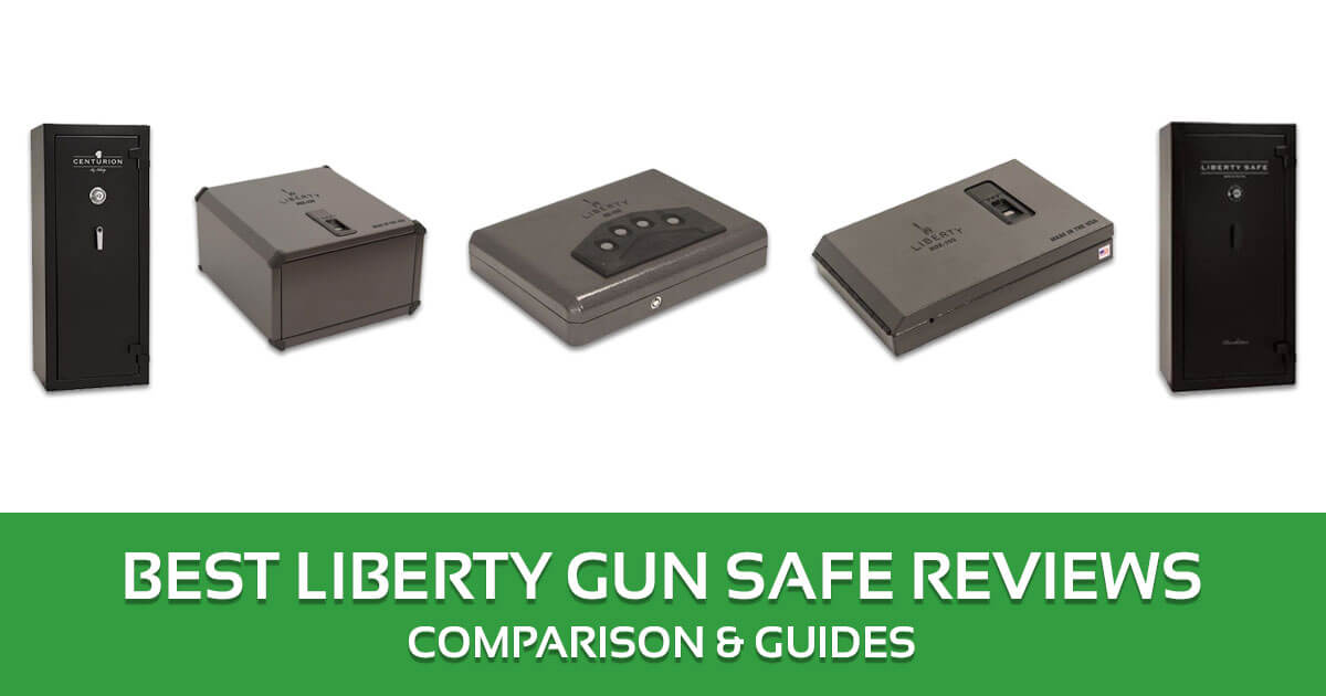 Liberty Gun Safe Reviews, Comparison & Buyer's Guide