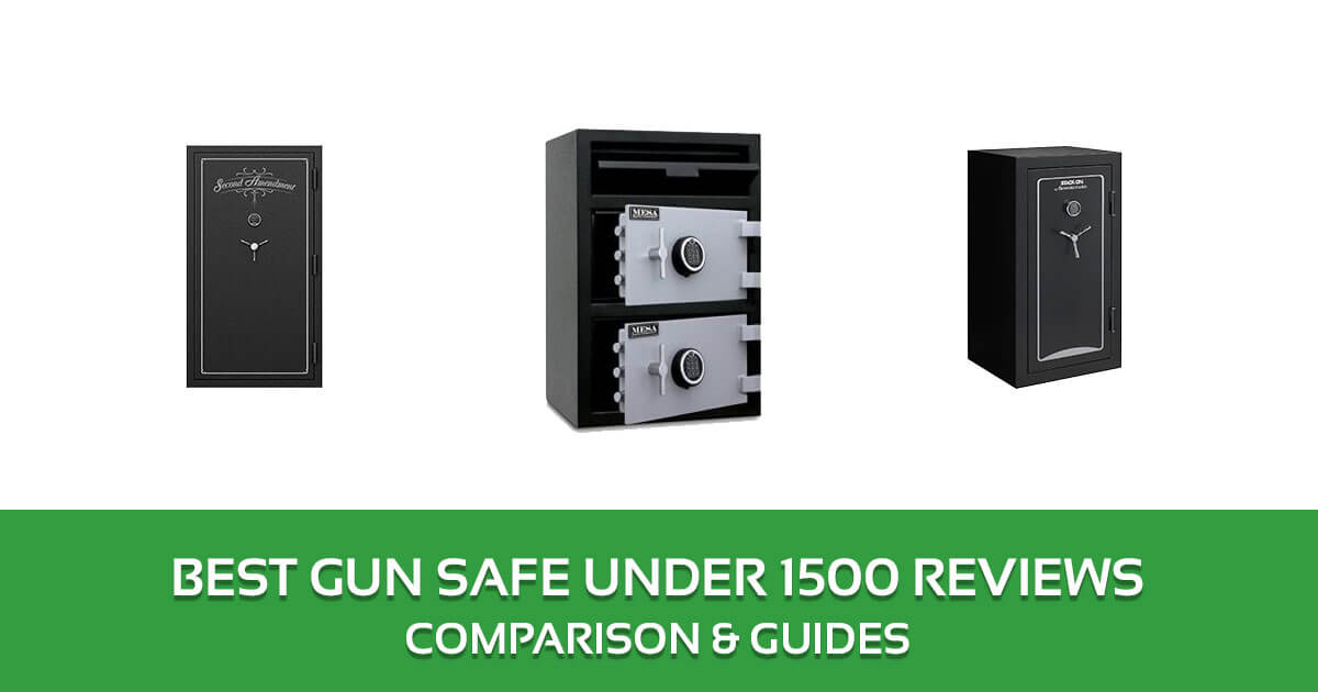 Best gun safe under 1500 reviews