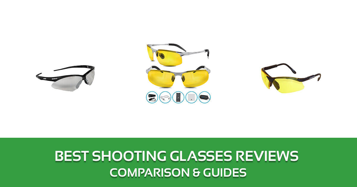 cc717d72849 Best Shooting Glasses Reviews 2019 – Top Picks and Buyer s Guide