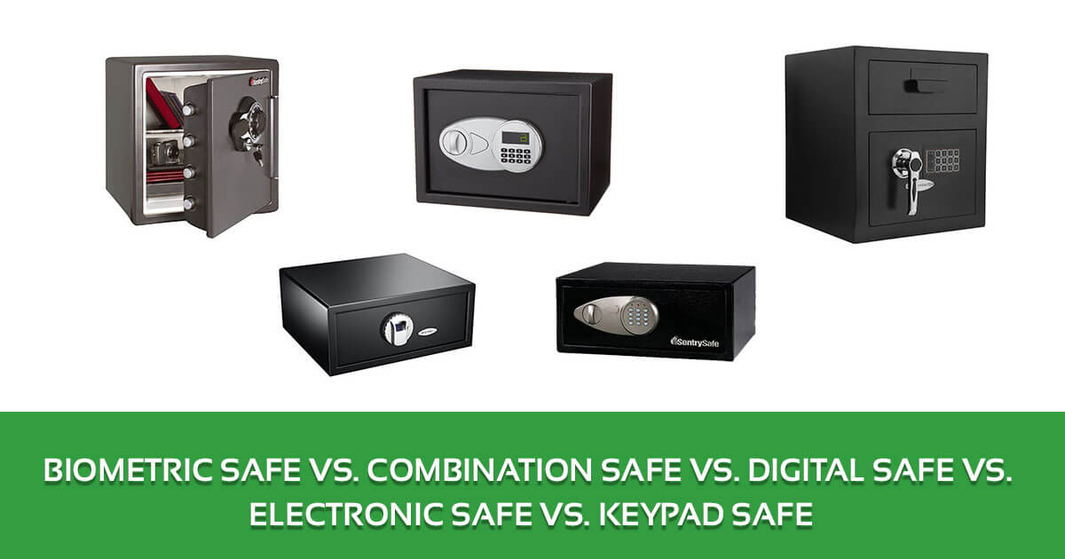 Biometric Safe vs. Combination Safe vs. Digital Safe vs. Electronic Safe vs. Keypad Safe