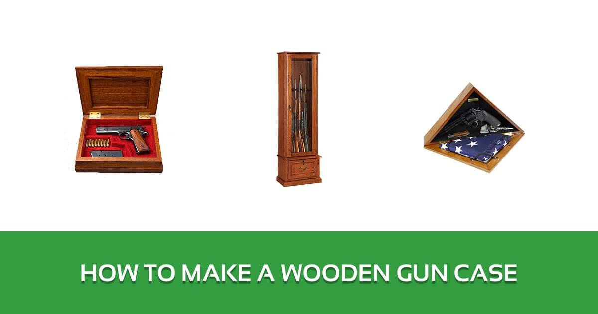 How to Make a Wooden Gun Case - A Dummies Guide 1