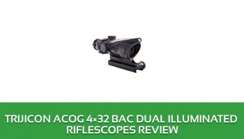 Trijicon ACOG 4×32 BAC Dual Illuminated Riflescopes Review
