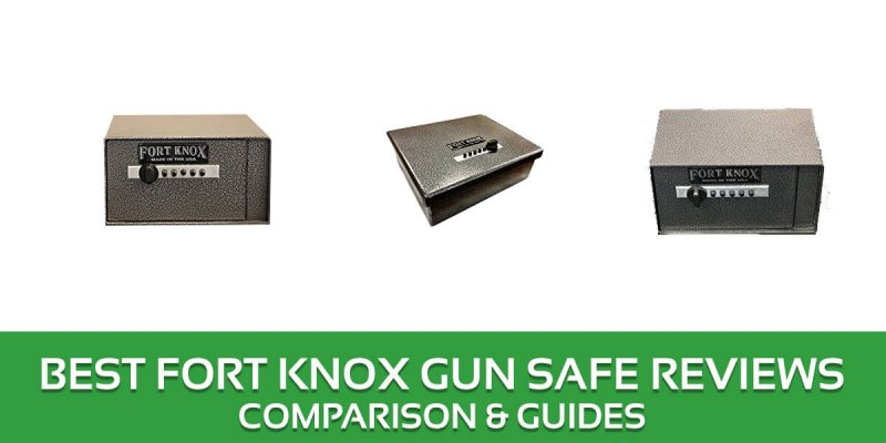 Best Fort Knox Gun Safe Reviews – 2018 Top Picks and Buyer's Guide